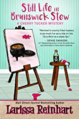 Still Life in Brunswick Stew: A Southern Humorous Mystery (A Cherry Tucker Mystery Book 2) Kindle Edition