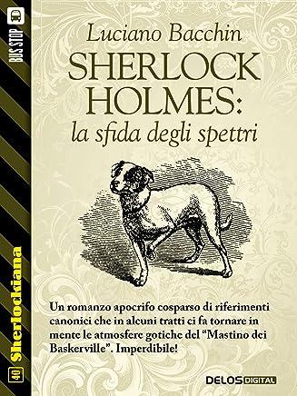 Sherlock Holmes: la sfida degli spettri (Sherlockiana)