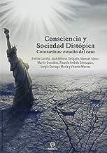 Consciencia y Sociedad Distópica: Coronavirus: estudio del caso