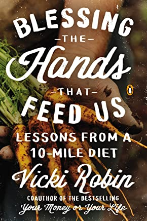 Blessing the Hands That Feed Us: Lessons from a 10-Mile Diet (English Edition)