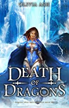 Death of Dragons: a dragon fantasy romance adventure series (Dragon Dojo Brotherhood Book 6) (English Edition)