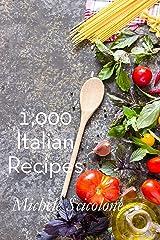 1,000 Italian Recipes Kindle Edition