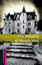 The Mystery of Manor Hall Starter Level Oxford Bookworms Library (English Edition)