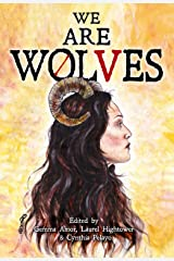 We are Wolves: A Horror Anthology Kindle Edition