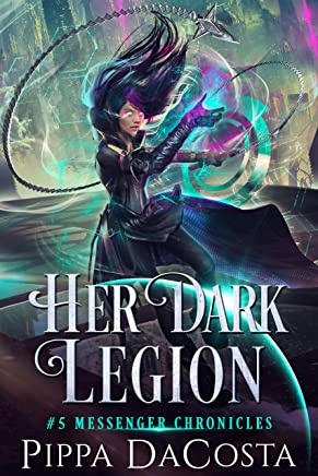 Her Dark Legion: A Paranormal Space Fantasy (Messenger Chronicles Book 5)