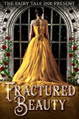 Fractured Beauty (The Fairy Tale Five Book 1) Kindle Edition