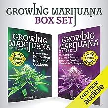 Growing Marijuana: Box Set: Growing Marijuana for Beginners & Advanced Marijuana Growing Techniques