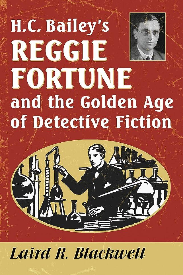 説得財布ホームH.C. Bailey's Reggie Fortune and the Golden Age of Detective Fiction (English Edition)