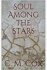 Soul Among the Stars Kindle Edition
