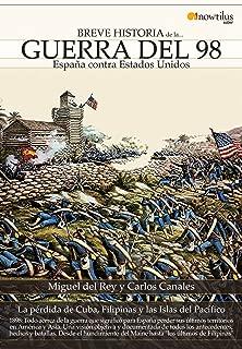 Breve historia de la Guerra del 98 (Spanish Edition)
