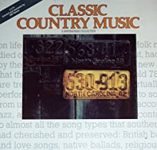 Classic Country Music: A Smithsonian Collection (Selected and Annotated by Bill Malone)