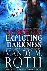 Expecting Darkness: An Immortal Ops World Novel (Immortal Ops: Crimson Ops Series Book 2) Kindle Edition