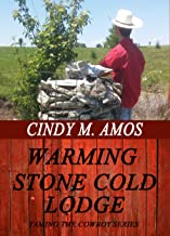 Warming Stone Cold Lodge (Taming the Cowboy's Heart Book 3)