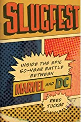 Slugfest: Inside the Epic, 50-year Battle between Marvel and DC (English Edition) eBook Kindle