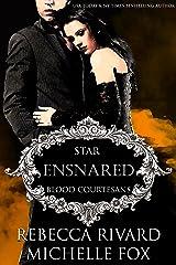 Ensnared: Star, A Vampire Blood Courtesans Romance Kindle Edition
