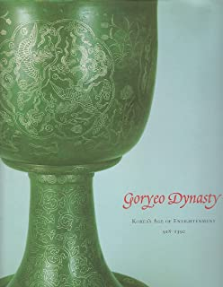 Goryeo Dynasty: Korea's Age of Enlightenment