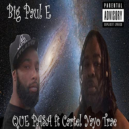 Que Pasa [Explicit] by Big Paul E (feat. Cartel Yayo Trae ...