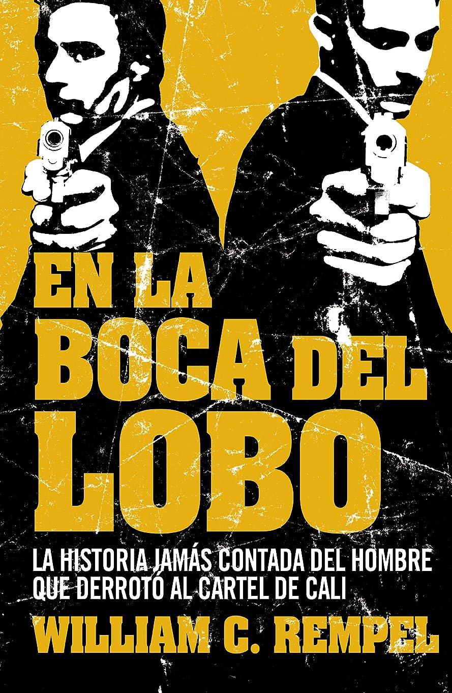 同化慢かすかなEn la boca del lobo: La historia jamás contada del hombre que derrotó al cartel de Cali (Spanish Edition)