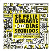 Sé feliz durante 100 días seguidos: El reto de los #100DíasFelices
