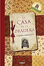 La casa de la pradera (Noguer Juvenil) (Spanish Edition)