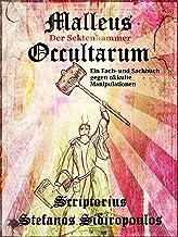 Malleus Occultarum: Der Sektenhammer: Eine wissenschaftliche Prävention gegen okkulte Manipulationen (German Edition)
