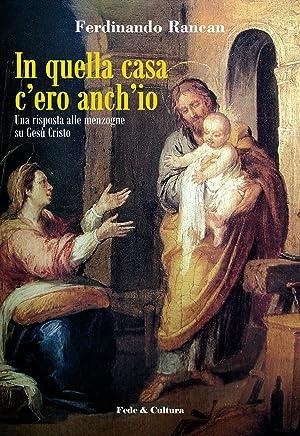In quella casa cero anchio (Collana Spirituale Vol. 1)