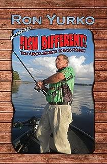 Fish Different!: Ron Yurko's Secrets of Bass Fishing