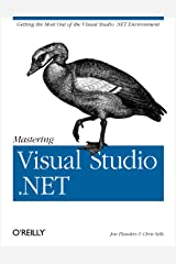 Mastering Visual Studio .NET: Getting the Most Out of the Visual Studio .NET Environment Kindle Edition