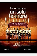 Remando como un solo hombre: La historia del equipo de remo que humilló a Hitler (Nórdica Libros - Capitán Swing) (Spanish Edition) Kindle Edition