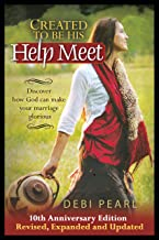 Created To Be His Help Meet: 10th Anniversary Edition PDF