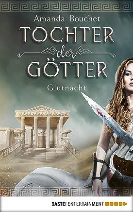 Tochter der Götter Glutnacht Roan TochterderGötterTrilogie 1Amanda Bouchet
