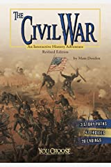 The Civil War: An Interactive History Adventure (You Choose: History) Kindle Edition