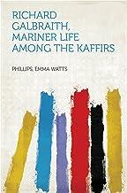 Richard Galbraith, Mariner Life among the Kaffirs