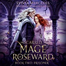 Prisoner: A Beauty and the Beast Retelling (The Scarred Mage of Roseward, Book 2)