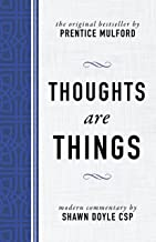 Thoughts Are Things: The Original Bestseller by Prentice Mulford (The Motivational Mentor Series)