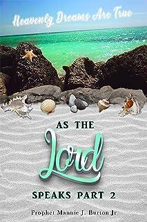 As The Lord Speaks Part II: Heavenly Dreams Are True