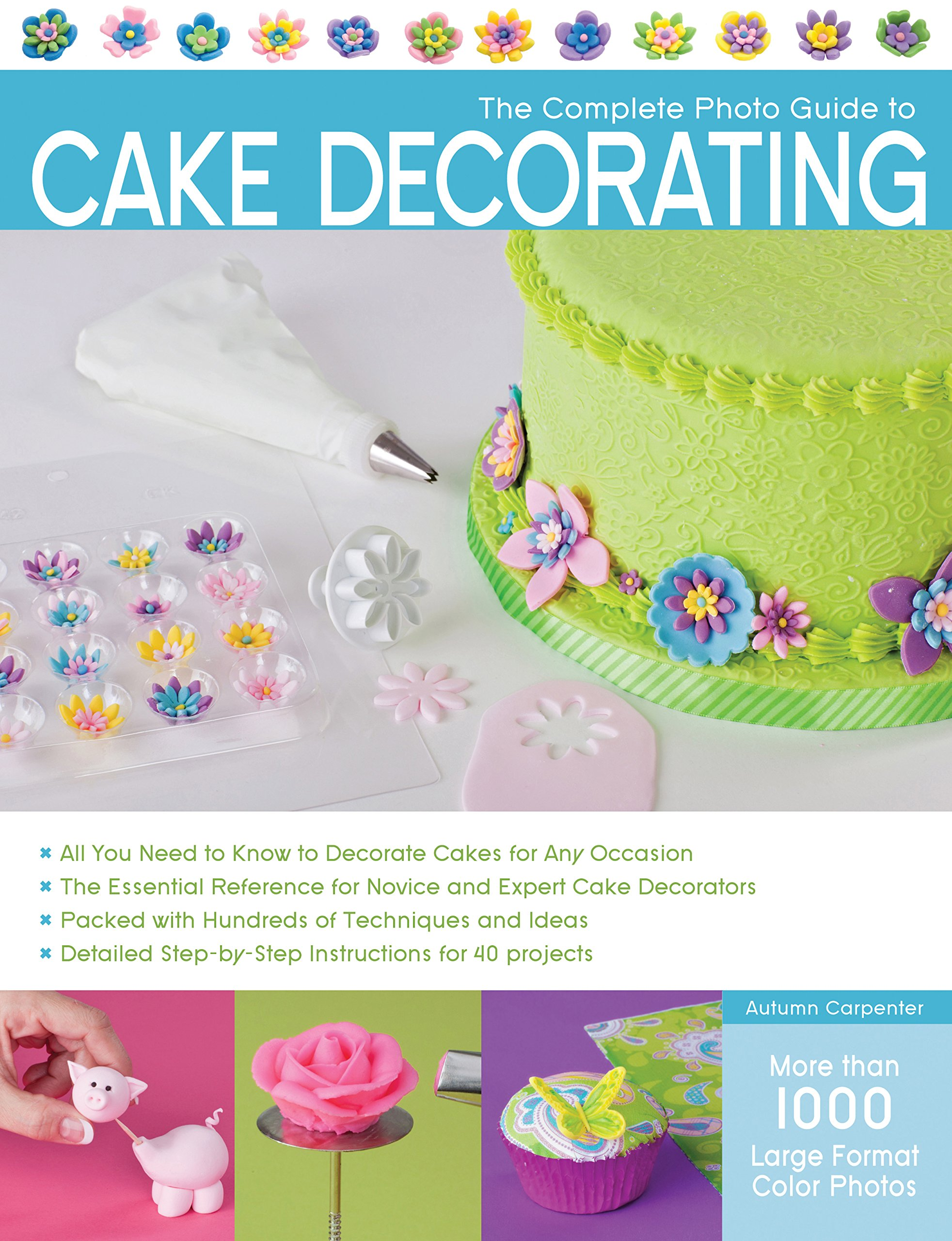 Download The Complete Photo Guide To Cake Decorating 
