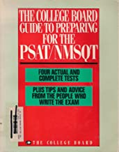 College Board Guide to Preparing for the Psat/Nmsqt: Four Actual and Complete Tests, Plus Tips and Advice from the People Who Write the Exam