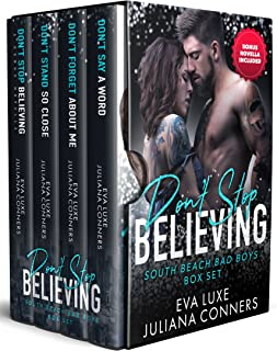 Don't Stop Believing: South Beach Bad Boys Romance Series Box Set Collection Books 1-4 (South Beach Bad Boys Box Sets Book 1)