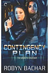 Contingency Plan (The Galactic Cold War Book 2) Kindle Edition