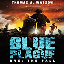 Blue Plague: The Fall: A Zombie Apocalypse Thriller: Book 1