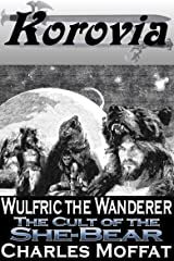 The Cult of the She-Bear (Wulfric the Wanderer) Kindle Edition