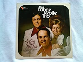 The Lanny Wolfe Trio Let's Sing a Song About Jesus