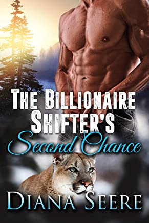 The Billionaire Shifter's Second Chance: (Billionaire Shifters #3) (Billionaire Shifters Club) (English Edition)