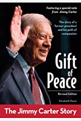 Gift of Peace, Revised Edition: The Jimmy Carter Story (ZonderKidz Biography) Kindle Edition