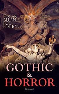 GOTHIC & HORROR - Edgar Allan Poe Edition (Illustrated): The Fall of the House of Usher, The Tell-Tale Heart, Berenice, Morella, Shadow, Silence, Ligeia, ... Hop-Frog, The Masque of the Red Death…