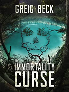 The Immortality Curse: A Matt Kearns Novel 3