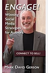 Engage!: Winning Social Media Strategies for Authors Kindle Edition