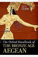 The Oxford Handbook of the Bronze Age Aegean (Oxford Handbooks) Kindle Edition
