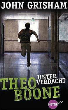 Theo Boone - Unter Verdacht: Band 3 (Jugendbücher - Theo Boone) (German Edition)